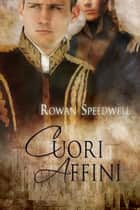 Cuori Affini ebook by Rowan Speedwell,Martina Volpe