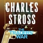 The Traders' War - The Clan Corporate and The Merchants' War audiobook by Charles Stross