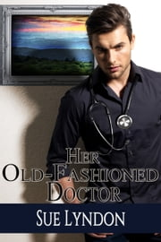 Her Old-Fashioned Doctor ebook by Sue Lyndon