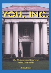 YOU, Inc. - The Most Important Enterprise in the Twenty-First Century ebook by John Hensel