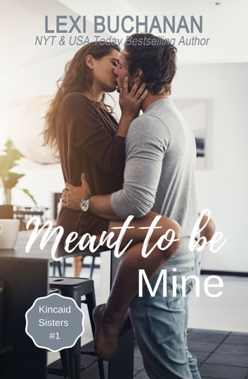 Meant to be Mine ebook by Lexi Buchanan