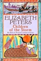 Children of the Storm ebook by Elizabeth Peters