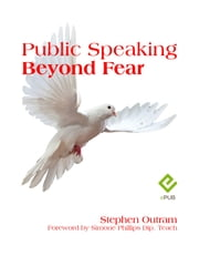 Public Speaking: Beyond Fear ebook by Stephen Outram