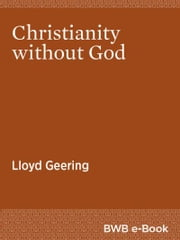 Christianity without God ebook by Lloyd Geering