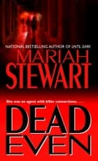 Dead Even ebooks by Mariah Stewart