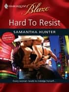 Hard to Resist ebook by Samantha Hunter