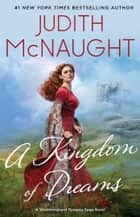 A Kingdom of Dreams ebook by Judith McNaught