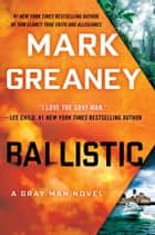 Ballistic ebook by Mark Greaney