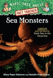 Magic Tree House Fact Tracker #17: Sea Monsters - A Nonfiction Companion to Magic Tree House #39: Dark Day in the Deep Sea ebook by Mary Pope Osborne,Natalie Pope Boyce,Sal Murdocca