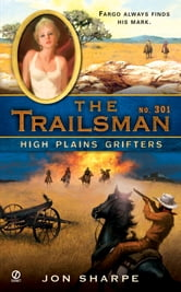 The Trailsman #301 - High Plains Grifters ebook by Jon Sharpe