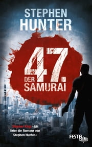 Der 47. Samurai - Thriller ebook by Stephen Hunter
