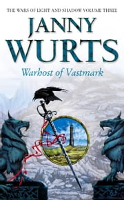 Warhost of Vastmark (The Wars of Light and Shadow, Book 3) ebook by Janny Wurts
