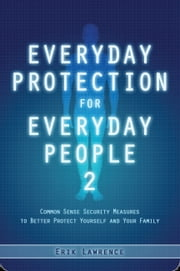 Everyday Protection for Everyday People 2 ebook by Erik Lawrence