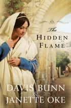 Hidden Flame, The (Acts of Faith Book #2) ebook by