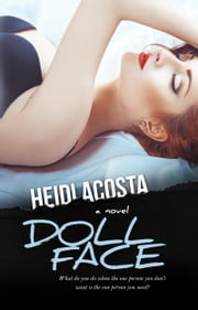 Doll Face (A Baby Doll Standalone Novel) ebook by Heidi Acosta