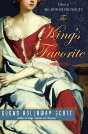 The King's Favorite - A Novel of Nell Gwyn and King Charles II ebook by Susan Holloway Scott