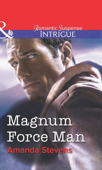Magnum Force Man (Mills & Boon Intrigue) ebook by Amanda Stevens