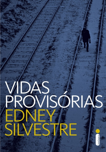 Vidas provisórias ebook by Edney Silvestre