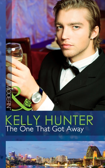 The One That Got Away (Mills & Boon Modern) ebook by Kelly Hunter
