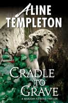 Cradle to Grave ebook by Aline Templeton