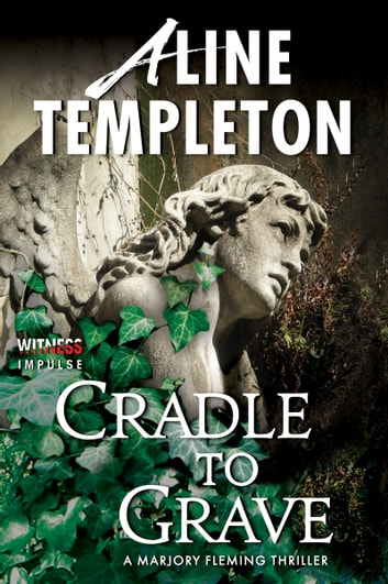 Cradle to Grave - A Marjory Fleming Thriller ebook by Aline Templeton
