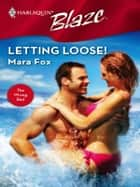 Letting Loose! ebook by Mara Fox