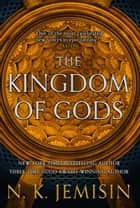 The Kingdom of Gods ebook by