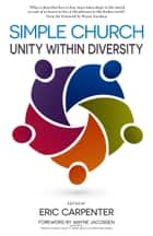 Simple Church - Unity Within Diversity ebook by