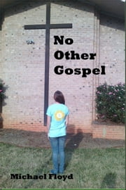 No Other Gospel ebook by Michael Floyd