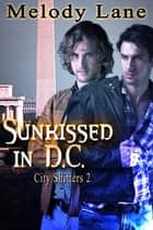 Sunkissed In DC ebook by Melody Lane