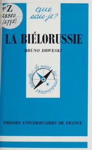 La Biélorussie ebook by Bruno Drweski