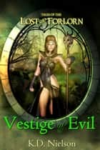Vestige of Evil ebook by KD Nielson
