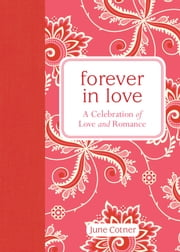 Forever in Love - A Celebration of Love and Romance ebook by June Cotner