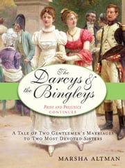 The Darcys & the Bingleys - Pride and Prejudice continues ebook by Marsha Altman