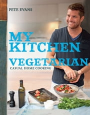 My Kitchen: Vegetarian ebook by Pete Evans