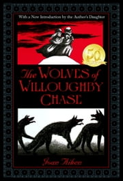 The Wolves of Willoughby Chase ebook by Joan Aiken