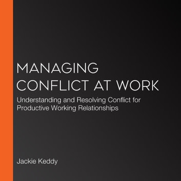 Managing Conflict At Work Audiobook By Jackie Keddy border=
