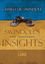 Insights on Luke ebook by Charles R. Swindoll