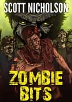 Zombie Bits ebook by Scott Nicholson