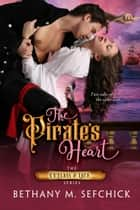 The Pirate's Heart ebook by Bethany Sefchick