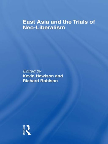 East Asia and the Trials of Neo-Liberalism ebook by