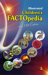 Illustrated Children's Factopedia ebook by Vikas Pillai