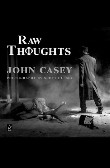 Raw Thoughts ebook by John Casey