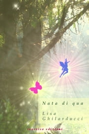 Nata di qua ebook by Lisa Ghilarducci