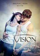 Vision ebook by Angela C. Ryan