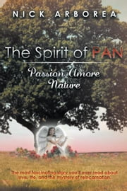 The Spirit of Pan Passion Amore Nature eBook by Nick Arborea
