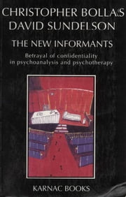 The New Informants ebook by Christopher Bollas,David Sundelson