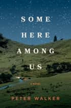 Some Here Among Us ebook by Peter Walker