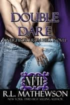 A Neighbor from Hell Double Dare ebook by R.L. Mathewson