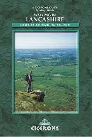 Walking in Lancashire - 40 Walks around the County ebook by Mary Welsh